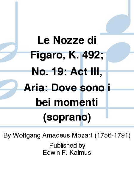 Le Nozze di Figaro, K. 492; No. 19: Act III, Aria: Dove sono i bei momenti (soprano)