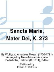Sancta Maria, Mater Dei, K. 273