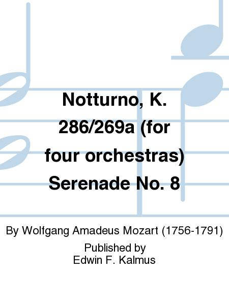 Notturno, K. 286/269a (for four orchestras) Serenade No. 8