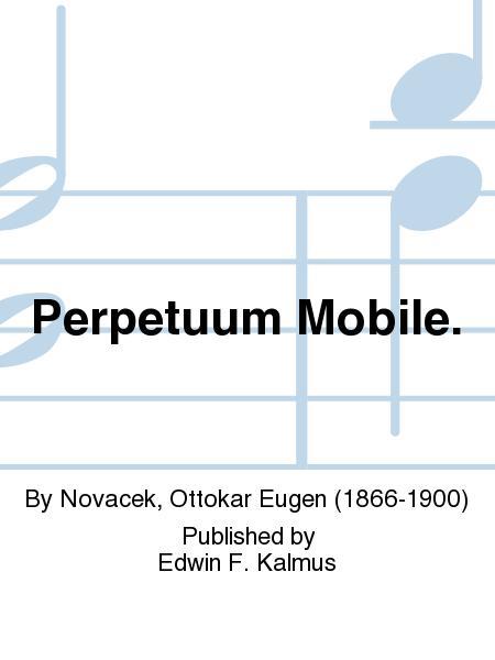 Perpetuum Mobile.