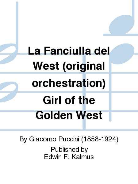 La Fanciulla del West (original orchestration) Girl of the Golden West