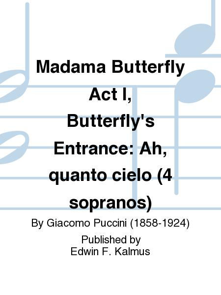 Madama Butterfly Act I, Butterfly's Entrance: Ah, quanto cielo (4 sopranos)