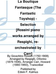 La Boutique Fantasque (The Fantastic Toyshop) - Selection [Rossini piano works arranged by Respighi, re-orchestrated by Carr]