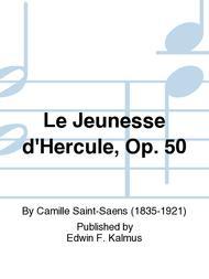 Le Jeunesse d'Hercule, Op. 50