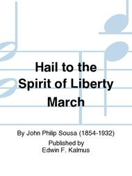 Hail to the Spirit of Liberty March