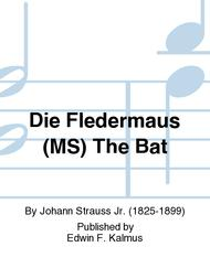 Die Fledermaus (MS) The Bat
