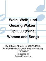 Wein, Weib, und Gesang Walzer, Op. 333 (Wine, Women and Song)