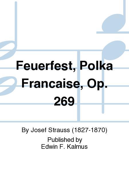 Feuerfest, Polka Francaise, Op. 269