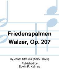 Friedenspalmen Walzer, Op. 207