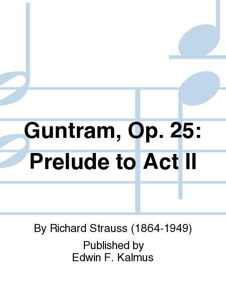 Guntram, Op. 25: Prelude to Act II