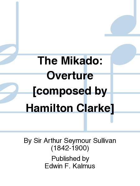 The Mikado: Overture [composed by Hamilton Clarke]