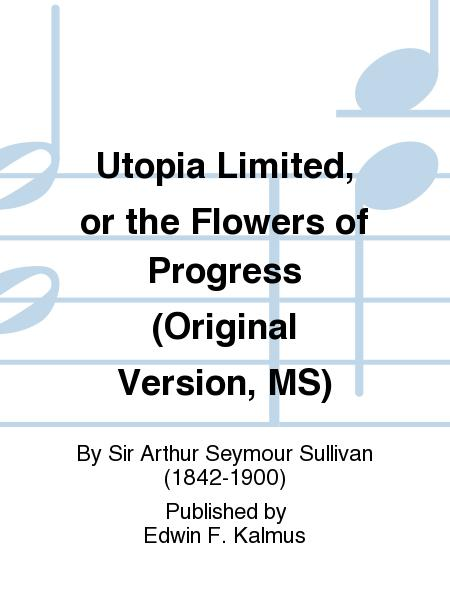 Utopia Limited, or the Flowers of Progress (Original Version, MS)