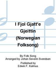I Fjol Gjatt'e Gjeittin (Norwegian Folksong)