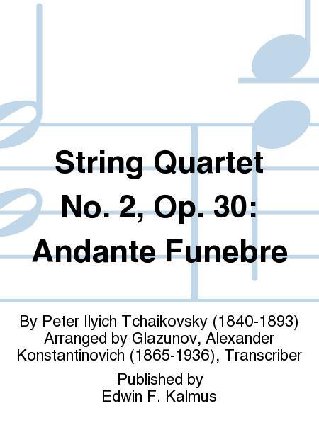 String Quartet No. 2, Op. 30: Andante Funebre