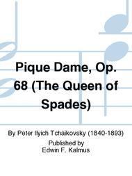 Pique Dame, Op. 68 (The Queen of Spades)