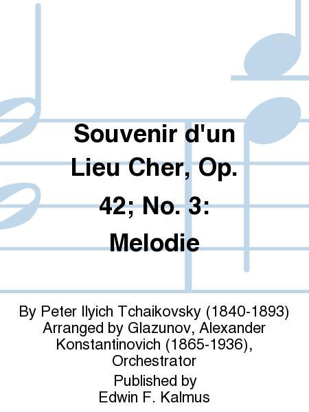 Souvenir d'un Lieu Cher, Op. 42; No. 3: Melodie