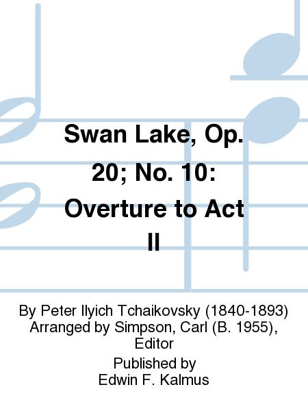 Swan Lake, Op. 20; No. 10: Overture to Act II