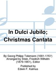 In Dulci Jubilo; Christmas Cantata