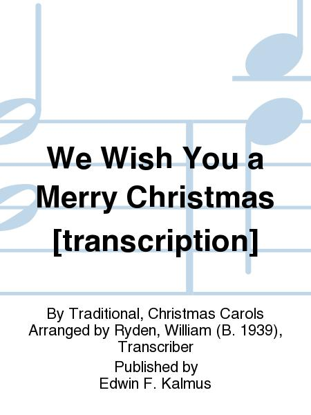 We Wish You a Merry Christmas [transcription]