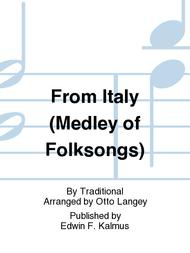 From Italy (Medley of Folksongs)
