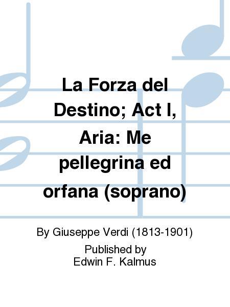 La Forza del Destino; Act I, Aria: Me pellegrina ed orfana (soprano)
