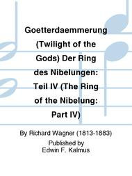 Goetterdaemmerung (Twilight of the Gods) Der Ring des Nibelungen: Teil IV (The Ring of the Nibelung: Part IV)