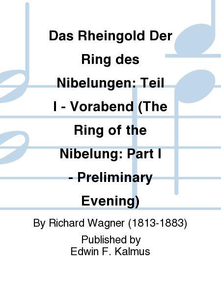 Das Rheingold Der Ring des Nibelungen: Teil I - Vorabend (The Ring of the Nibelung: Part I - Preliminary Evening)