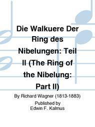 Die Walkuere Der Ring des Nibelungen: Teil II (The Ring of the Nibelung: Part II)