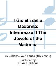 I Gioielli della Madonna: Intermezzo II The Jewels of the Madonna