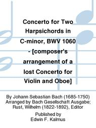 Concerto for Two Harpsichords in C-minor, BWV 1060 - [composer's arrangement of a lost Concerto for Violin and Oboe]