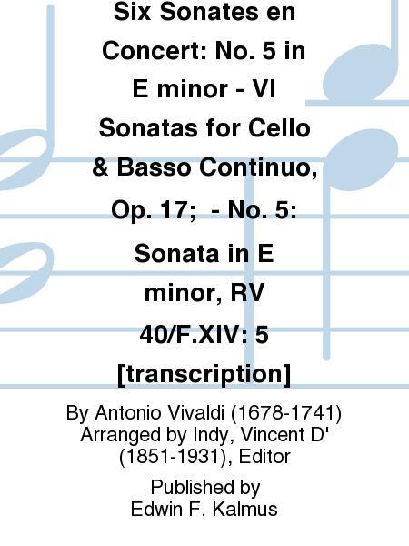 Six Sonates en Concert: No. 5 in E minor - VI Sonatas for Cello & Basso Continuo, Op. 17;  - No. 5: Sonata in E minor, RV 40/F.XIV: 5 [transcription]