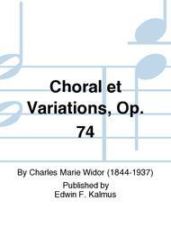 Choral et Variations, Op. 74