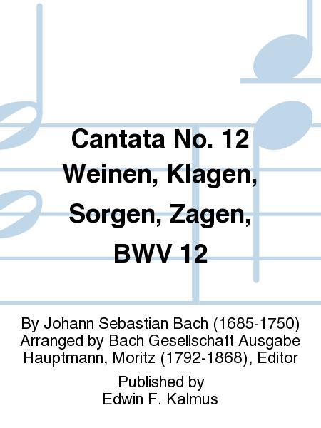 Cantata No. 12 Weinen, Klagen, Sorgen, Zagen, BWV 12
