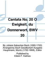Cantata No. 20 O Ewigkeit, du Donnerwort, BWV 20