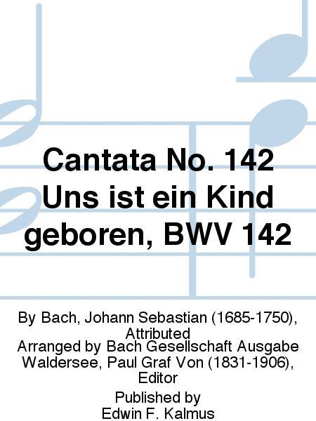 Cantata No. 142 Uns ist ein Kind geboren, BWV 142