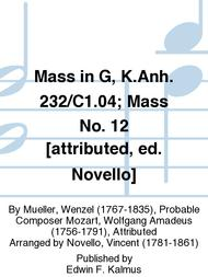 Mass in G, K.Anh. 232/C1.04; Mass No. 12 [attributed, ed. Novello]