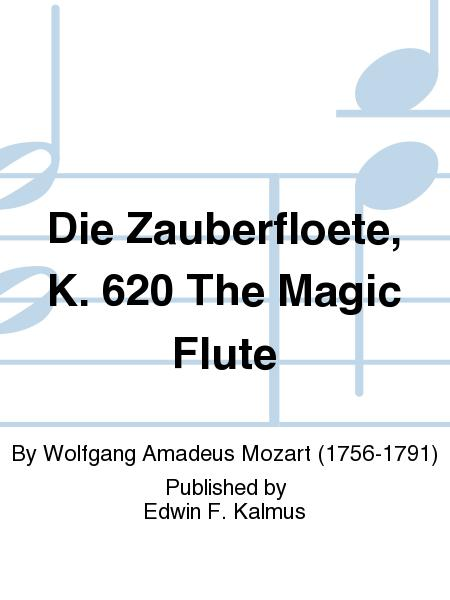 Die Zauberfloete, K. 620 The Magic Flute