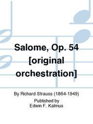 Salome, Op. 54 [original orchestration]