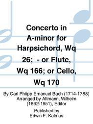 Concerto in A-minor for Harpsichord, Wq 26;  - or Flute, Wq 166; or Cello, Wq 170