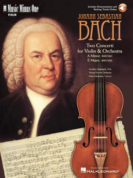 J.S. Bach - Violin Concerto No. 1 in A Minor, BWV1041; Violin Concerto No. 2 in E Major, BWV1042