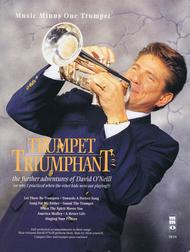 Trumpet Triumphant: The Further Adventures of David O'Neil