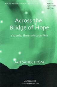 Across the Bridge of Hope - SATB