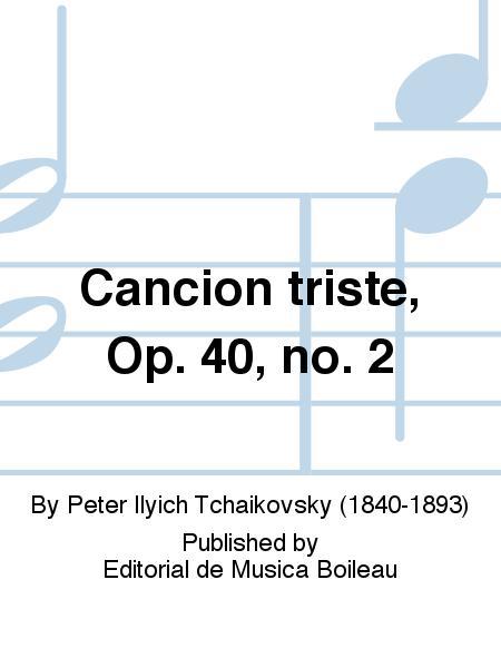 Cancion triste, Op. 40, no. 2