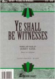 Ye Shall Be Witnesses - Kirk (Anthem)