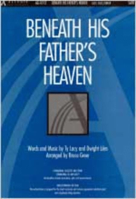 Beneath His Father's Heaven (Anthem)