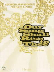 Our Song Shall Rise to Thee- Advanced Arrangements for Flute & Piano