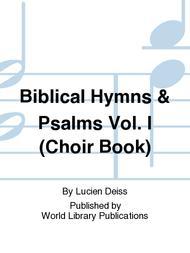 Biblical Hymns & Psalms Vol. I (Choir Book)