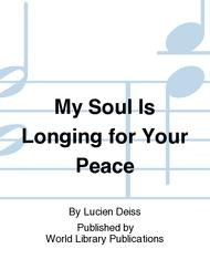 My Soul Is Longing for Your Peace