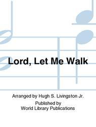Lord, Let Me Walk