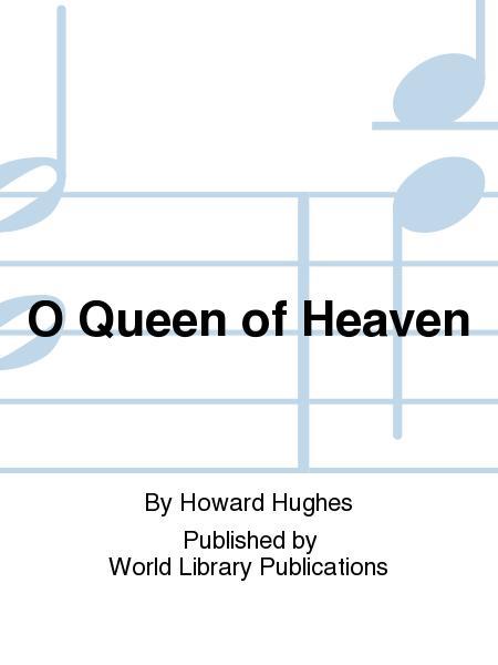 O Queen of Heaven